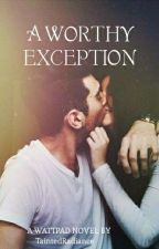 A Worthy Exception #INDIA  ( TEENAGE DREAMS #2) by TaintedRadiance