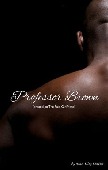Professor Brown [prequel to The Paid Girlfriend]