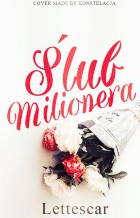 Ślub Milionera / Z.M / by lettescar