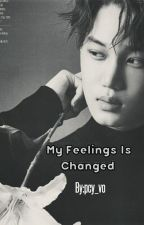 My Feelings Is Changed..  by pcy_co