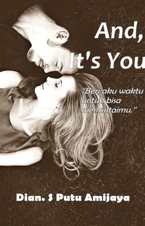 And, It's You by dianputu