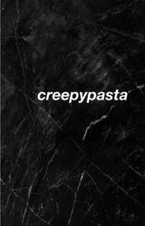 Creepypasta  by EyesCIosed