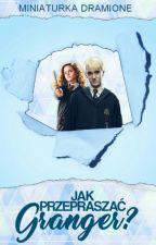 Jak przepraszać Granger?   Miniaturka   Dramione by SelenaFeltson