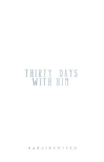 thirty days with him ❀ eunwoo