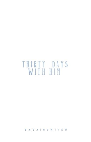 30 days with him│eunwoo