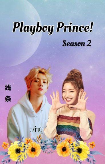 Playboy Prince!/2.Sezon♕//Baekhyun #wattys2016