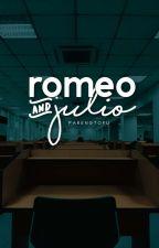 Romeo & Julio (Completed) #Wattys2016 by parengtofu