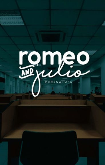 Romeo & Julio (Completed) #Wattys2016