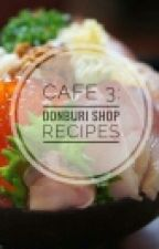 Cafe 3: Donburi Shop | All Recipes by CableShark