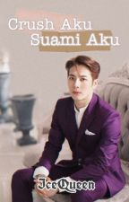 Crush Series : Crush Aku Suami Aku by nurfatinmd