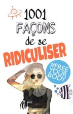 1001 façons de se ridiculiser #FreeYourBody by just_dreaaaming