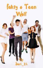 Fakty o Teen Wolf  by Seri_24