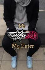 Mr Swagger My Hater by SelfishSelfie