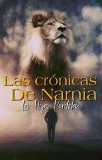 Las crónicas de Narnia: La hija pérdida  by marthiago8