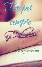 Tuo per sempre {Larry Version} by banyantuk