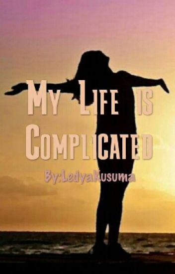 My life is complicated ( END )
