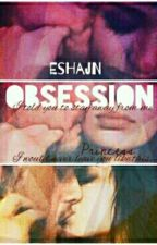 Obsession  by EshaJn