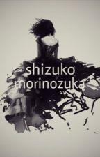 Shizuko Morinozuka by chicken_nugget_love