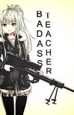 Bad-ass Teacher by iamkoreanangdisenyo