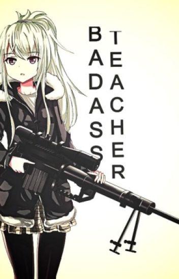 Bad-ass Teacher
