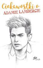 Fakty o Adamie Lambercie by Ewciax