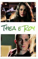 Thea e Roy  by mynameisSpeedy