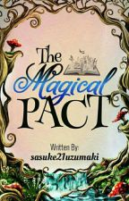 The Magical Pact (Boyxboy)Completed by sasuke21uzumaki