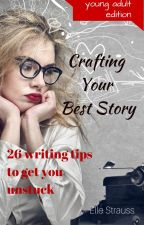 Crafting Your Best Story by LeeStrauss