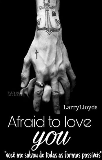 Afraid to love you (Larry Stylinson)