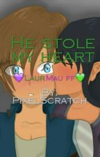 He Stole My Heart *Discontinued* (LaurMau ff) by PixelScratch
