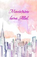 Mencintaimu Karna Allah by FanggieM