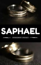 Saphael Engagement Oneshot by AbbyAndRebecca
