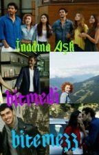 İnadına Aşk Bitmedi Bitemezz by yesim_nilay