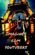 Imagines Com Youtubers by NoemiiiSantoss