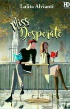 MISS DESPERATE (Proses Penerbitan) by Litaalvianti