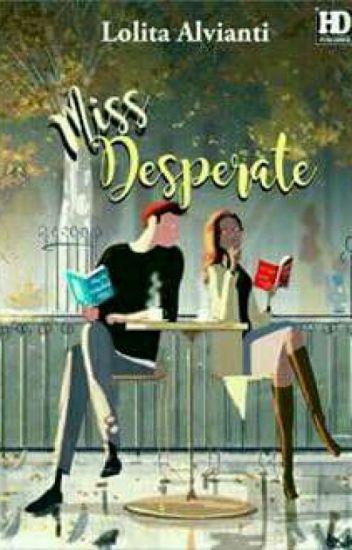 MISS DESPERATE (Proses Penerbitan)