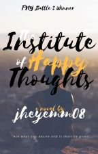 Institute of Happy Thoughts [1ST PLACE, NNWC] by jheyemm08