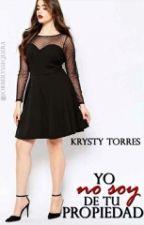 Yo No Soy De Tu Propiedad  by krysty25