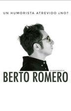 Un humorista atrevido ¿No? - Berto Romero. by unamas16