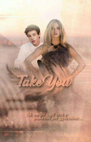 Take You ✔