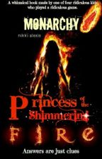 Monarchy: The Princess of the Shimmering Fire by alexin30