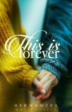 This Is Forever by zerrielove33