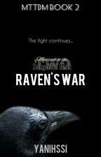 MTTDM2: Raven's War  by Yanihssi