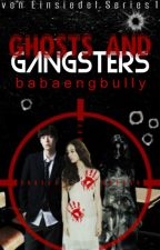 Ghosts and Gangsters by babaengbully