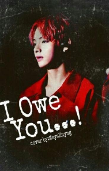 I Owe You !