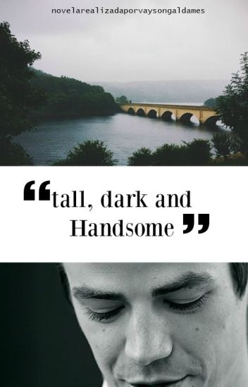 Tall, dark and Handsome | Grant Gustin
