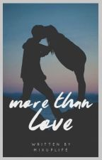 More Than Love by Mixuplife