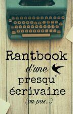 Rantbook d'une presqu'écrivaine by saisons