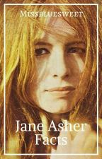 Jane Asher Facts. by Missbluesweet