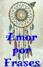 Amor Por Frases  by rikelisantos